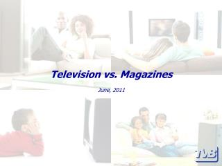 Television vs. Magazines June, 2011