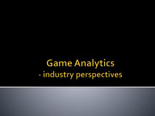 Game Analytics  - industry perspectives