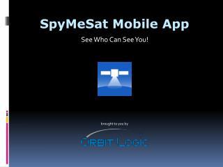 SpyMeSat  Mobile App