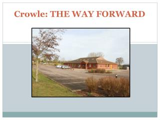 Crowle: THE WAY FORWARD