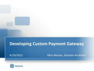 Developing Custom Payment Gateway
