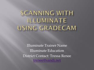 Scanning with Illuminate using  gradecam