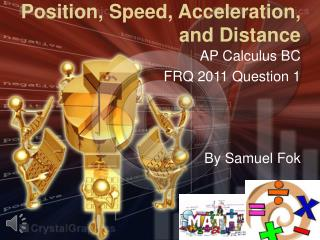 Position, Speed, Acceleration, and Distance