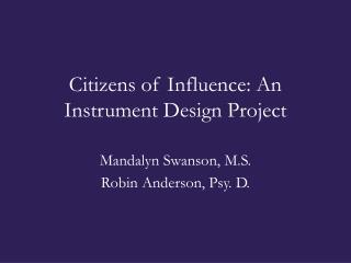 Citizens of Influence: An Instrument Design Project