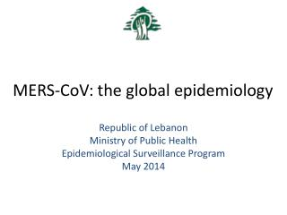 MERS- CoV : the global epidemiology