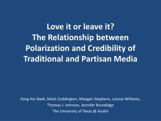 Love it or leave it?  The Relationship  between  Polarization  and  Credibility  of  Traditional  and  Partisan Media