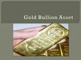 Gold Bullion Asset