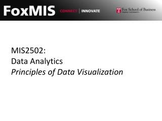 MIS2502: Data Analytics Principles of Data Visualization