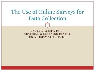 The Use of Online Surveys for Data Collection