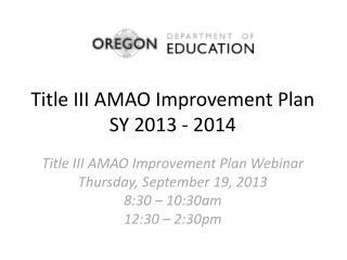 Title III AMAO Improvement Plan SY 2013 - 2014