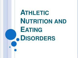 Athletic Nutrition and Eating  Disorders