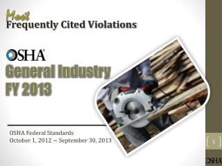 OSHA Federal Standards October 1,  2012 ~ September  30,  2013