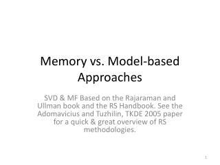Memory vs. Model-based Approaches