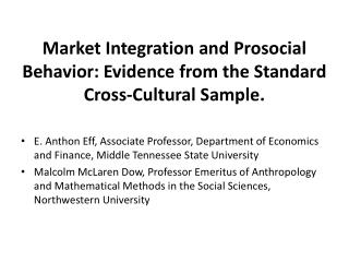 Market  Integration and Prosocial Behavior:  Evidence  from the Standard Cross-Cultural Sample.