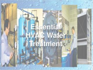 Essential  HVAC Water Treatment