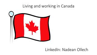 Living and working in Canada                                      LinkedIn: Nadean Ollech