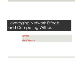 Leveraging Network Effects  and Competing Without