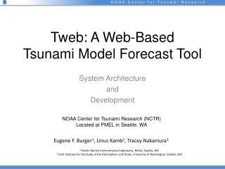 Tweb: A Web-Based  Tsunami Model Forecast Tool