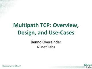 Multipath  TCP: Overview, Design, and Use-Cases