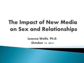 The Impact of New Media on Sex and Relationships