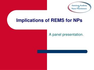 Implications of REMS for NPs
