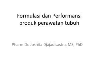Formulasi dan Performansi produk perawatan tubuh