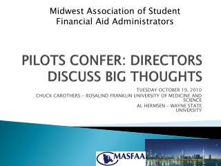 PILOTS CONFER: DIRECTORS DISCUSS BIG THOUGHTS