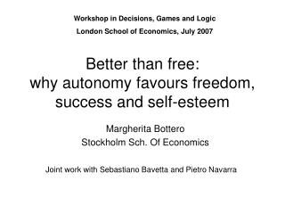 Better than free:  why autonomy favours freedom, success and self-esteem