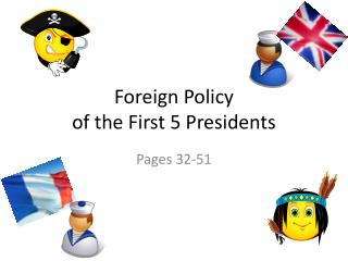 Foreign Policy  of the First 5 Presidents