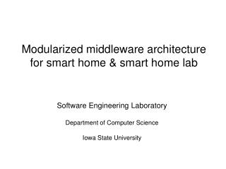 Modularized middleware architecture for smart home & smart home lab
