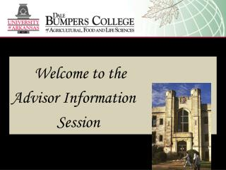 Welcome to the Advisor Information 		      Session