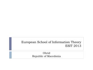 European School of Information Theory ESIT 2013