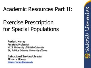 Academic Resources Part II: Exercise Prescription for Special Populations