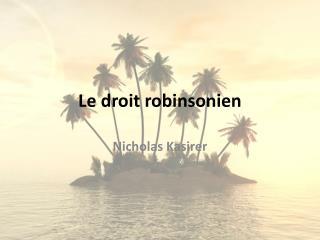 Le droit  robinsonien