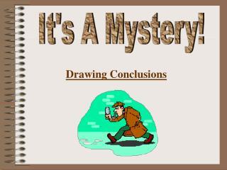 It's A Mystery!