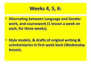 Weeks 4, 5, 6: