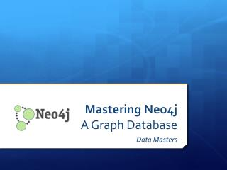 Mastering Neo4j A Graph Database