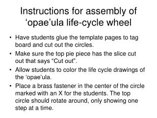Instructions for assembly of 'opae'ula life-cycle wheel