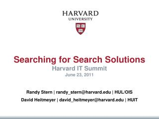 Searching for Search Solutions Harvard IT Summit June 23, 2011