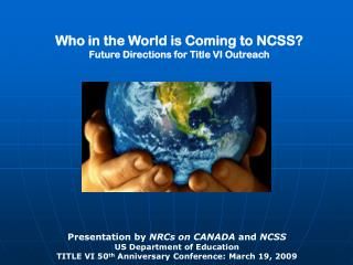 Who in the World is Coming to NCSS? Future Directions for Title VI Outreach