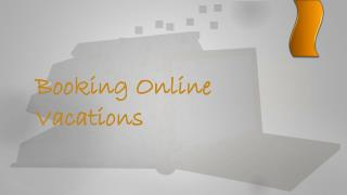 Booking Online Vacations