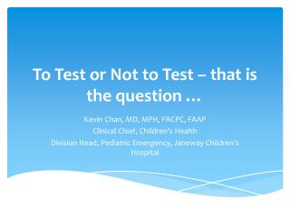 To Test or Not to Test � that is the question �