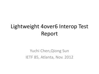Lightweight 4over6  Interop  Test Report