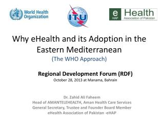 Why eHealth and its Adoption in the Eastern Mediterranean (The WHO Approach)