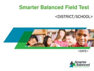Smarter Balanced  Field  Test