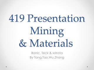 419 Presentation Mining  & Materials