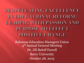 Perpetuating Excellence in Educational Reform: Leading with passion and purpose to effect positive change