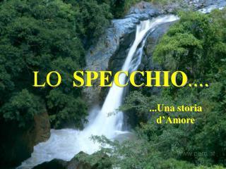 LO   SPECCHIO ....