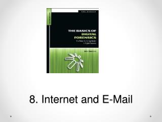 8. Internet and E-Mail