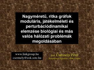 Prof.  Csermely Péter Semmelweis Egyetem, LINK-csoport